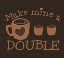 Make mine a DOUBLE by jazzydevil