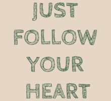 JUST FOLLOW YOUR HEART by Rob Price