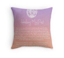 Affirmation - Healing My Past Throw Pillow