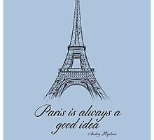 Paris is always a good idea. by Marco Wenk