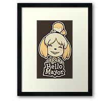 Hello Mayor Framed Print