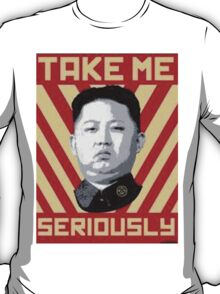 Kim Jung Un wants your respect. T-Shirt