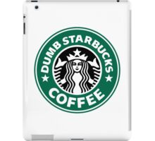 Dumb Starbucks Collector Items iPad Case/Skin