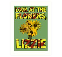 Look At The Flowers, Lizzie #3 Art Print