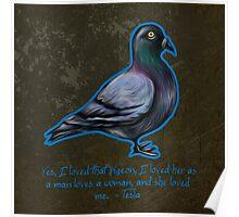 Nikola Tesla's Pigeon Poster