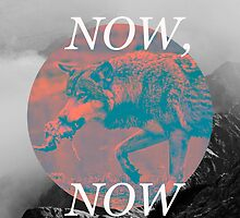 Now, Now - Wolf by tratsuna
