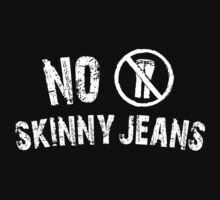 No Skinny Jeans by TOPZtees