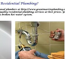 Looking for Residential Plumbing? by grantmartin1