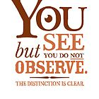 Sherlock Holmes novel quote – you see by pygmycreative