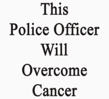 This Police Officer Will Overcome Cancer  by supernova23