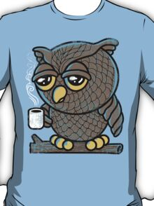 Owl I Want is a Cup of Coffee T-Shirt