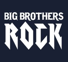 Big Brothers Rock! by familyman