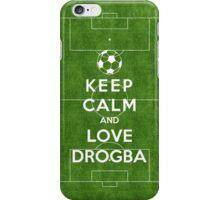 Keep Calm And Love Drogba iPhone Case/Skin