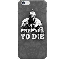 Prepare to Die ( Dark Souls II ) iPhone Case/Skin