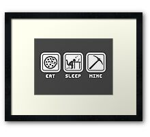 Eat, Sleep, Mine Framed Print