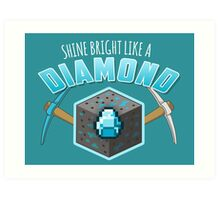 Shine Bright Like a Diamond (V2) Art Print