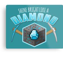 Shine Bright Like a Diamond (V2) Metal Print