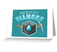 Shine Bright Like a Diamond (V2) Greeting Card
