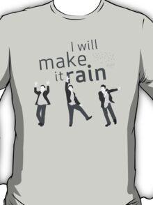 """I will make it rain"" HIMYM T-Shirt"