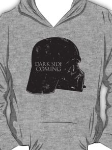 Dark side is coming T-Shirt