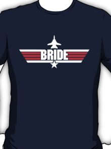 Custom Top Gun Style Style - Bride T-Shirt
