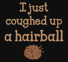I just coughed up a hairball by jazzydevil
