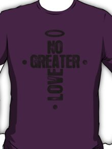 No Greater Love T-Shirt