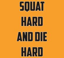 Squat Hard And Die Hard by Sulkainenkissa