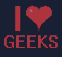 I LOVE GEEKS by shirtual