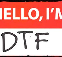 Hello I'm DTF by SeedyRom