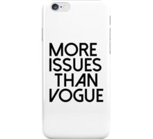 More Issues Than Vogue 1  iPhone Case/Skin