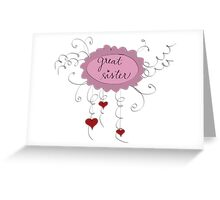 Great sister Greeting Card