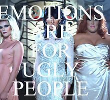 emotions are for ugly people by rolodexofhate