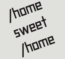 /home sweet /home T-Shirt