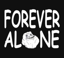 Forever Alone by bestbrothers