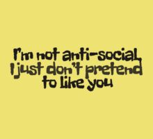 I'm not anti-social, I just don't pretend to like you by digerati