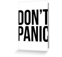 DON'T PANIC! Greeting Card