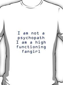 High Functioning Fan girl  T-Shirt