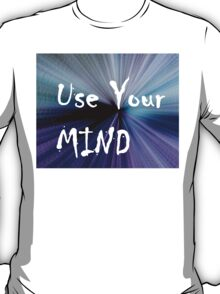 Use Your Mind T-Shirt
