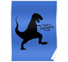 That's a load-bearing T-Rex Poster