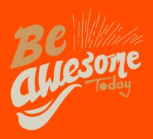 Be Awsome Today by gatauah11