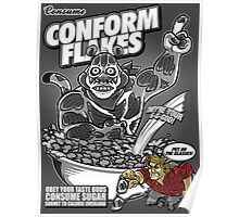 Conform Flakes (BLACK & WHITE ED.) Poster