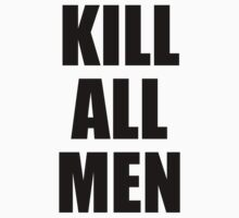 KILL ALL MEN 2 by mihmnop