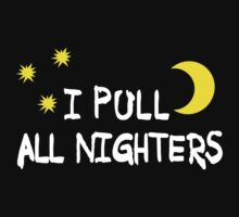 I pull alnighters by WittyKids