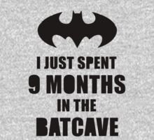 I Just Spent 9 Months In the Batcave by WittyKids