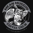 Mean Muggin' by HeartattackJack
