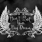 Don't Quit Your Day Dream by Rockinchalk