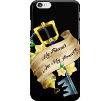 My Friends Are My Power iPhone Case/Skin
