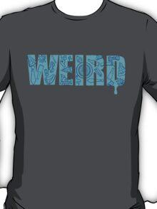 Weird T-Shirt