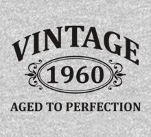 Vintage 1960 Aged to Perfection by omadesign